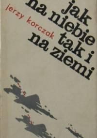 Jak na niebie tak i na ziemi - Jerzy Korczak