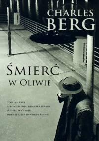 Śmierć w Oliwie - Charles Berg
