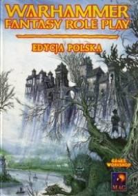 Warhammer Fantasy Role Play. Edycja Polska - praca zbiorowa