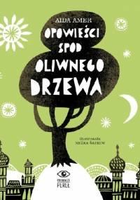 Opowieści spod oliwnego drzewa - Aida Amer
