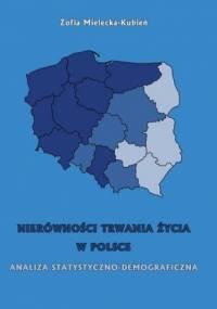 Nierówność trwania życia w Polsce. Analiza statystyczno-demograficzna - Mielecka-Kubień Zofia
