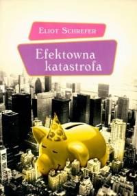 Efektowna katastrofa - Eliot Schrefer