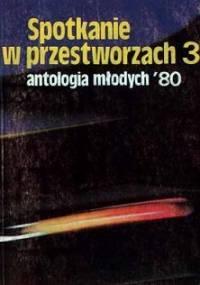 Spotkanie w przestworzach 3: antologia młodych '80
