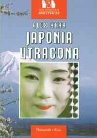 Japonia utracona - Alex Kerr