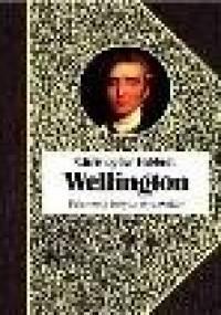 Wellington - Christopher Hibbert