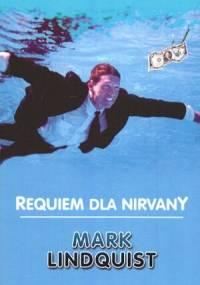 Requiem dla Nirvany - Mark Lindquist