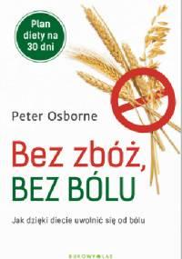 Bez zbóż, bez bólu - Peter Osborne