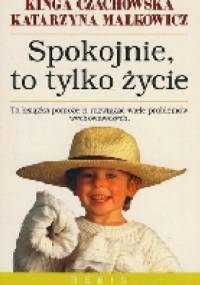 Spokojnie, to tylko życie - Kinga Czachowska, Katarzyna Małkowicz
