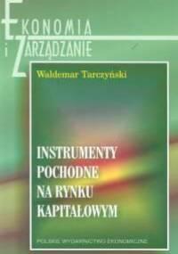 Instrumenty pochodne na rynku kapitałowym - Waldemar Tarczyński