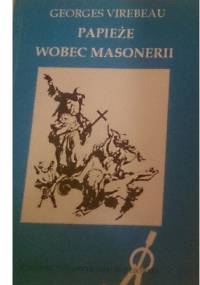 Papieże wobec masonerii - Georges Virebeau