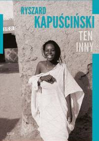 Ten Inny - Ryszard Kapuściński