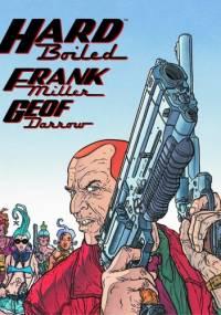 Hard Boiled - Frank Miller, Geof Darrow