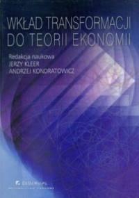 Wkład transformacji do teorii ekonomii - Jerzy Kleer, Andrzej Kondratowicz