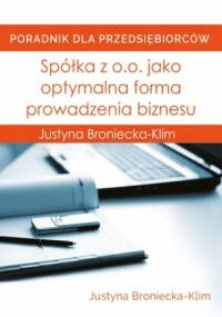 Spółka z o.o. jako optymalna forma prowadzenia biznesu - Justyna Broniecka-Klim