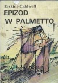 Epizod w Palmetto - Erskine Caldwell