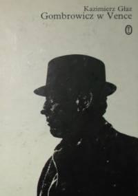 Gombrowicz w Vence i inne wspomnienia - Kazimierz Głaz