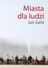 Miasta dla ludzi - Jan Gehl