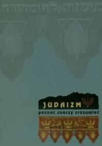 Judaizm - poznać znaczy zrozumieć. Kultura i sztuka Żydów w przedwojennej Polsce. - Anna Lebet-Minakowska