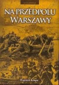 Na przedpolu Warszawy - Wojciech Kempa
