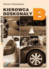 E-Podręcznik B - Kierowca Doskonały - Henryk Próchniewicz