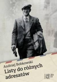 Listy do różnych adresatów - Andrzej Bobkowski