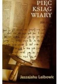 Pięć ksiąg wiary - Jeszajahu Leibowic