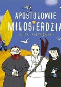 Apostołowie Miłosierdzia - Eliza Piotrowska