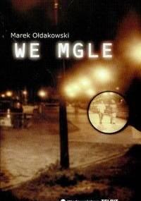 We mgle - Marek Ołdakowski