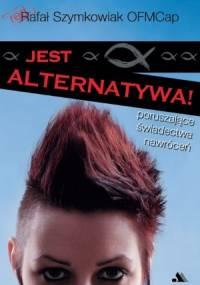 Jest alternatywa! Poruszające świadectwa nawróceń - Rafał Szymkowiak OFMCap
