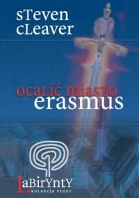 Ocalić miasto Erasmus - Steven Cleaver