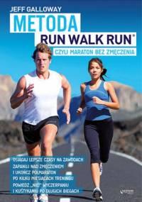 Metoda Run Walk Run, czyli maraton bez zmęczenia - Jeff Galloway