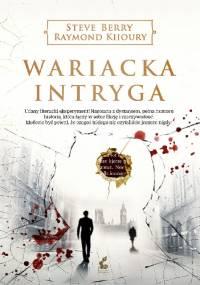 Wariacka intryga - Steve Berry, Raymond Khoury