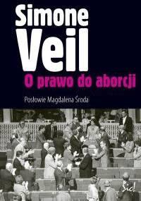 O prawo do aborcji - Simone Veil
