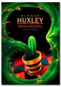 Drzwi percepcji. Niebo i piekło - Aldous Huxley