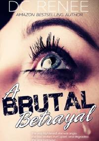 A Brutal Betrayal - D.C. Renee
