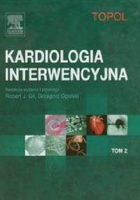 Kardiologia interwencyjna Tom 2 - Topol Eric J.