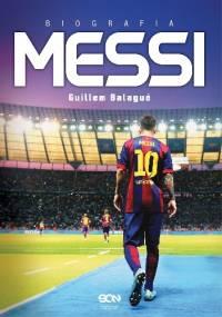 Messi. Biografia - Guillem Balagué