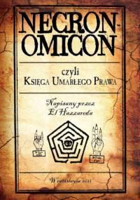 Necronomicon czyli Księga Umarłego Prawa - Abdul Alhazred