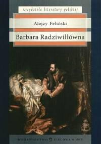 Barbara Radziwiłłówna - Alojzy Feliński