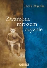 Zwarzone mrozem czyżnie - Jacek Mączka