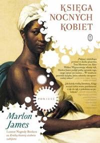 Księga nocnych kobiet - Marlon James