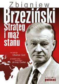 Zbigniew Brzeziński. Strateg i mąż stanu - Charles Gati