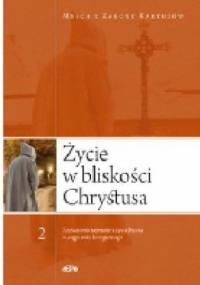 ŻYCIE W BLISKOŚCI CHRYSTUSA Rozważania tajemnic z życia Jezusa w ciągu roku liturgicznego, t. 2 - Mnich z Zakonu Kartuzów