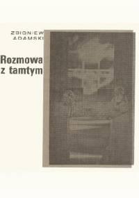Rozmowa z tamtym - Zbigniew Adamski