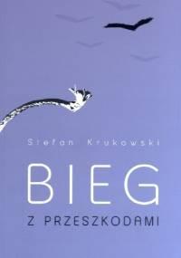 Bieg z przeszkodami - Stefan Krukowski