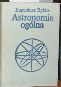 Astronomia ogólna - Eugeniusz Rybka