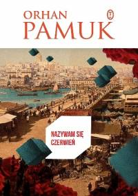 Nazywam się Czerwień - Orhan Pamuk
