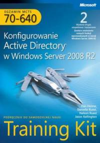 Egzamin MCTS 70-640 Konfigurowanie Active Directory w Windows Server 2008 R2 Training Kit Tom 1 i 2 - praca zbiorowa