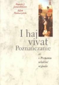 I haj vivat Poznańczanie - Marcin Januszkiewicz, Adam Pleskaczyński
