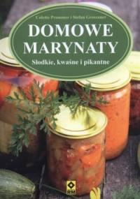Domowe marynaty Słodkie kwaśne i pikantne - Colette Prommer, Stefan Grossauer